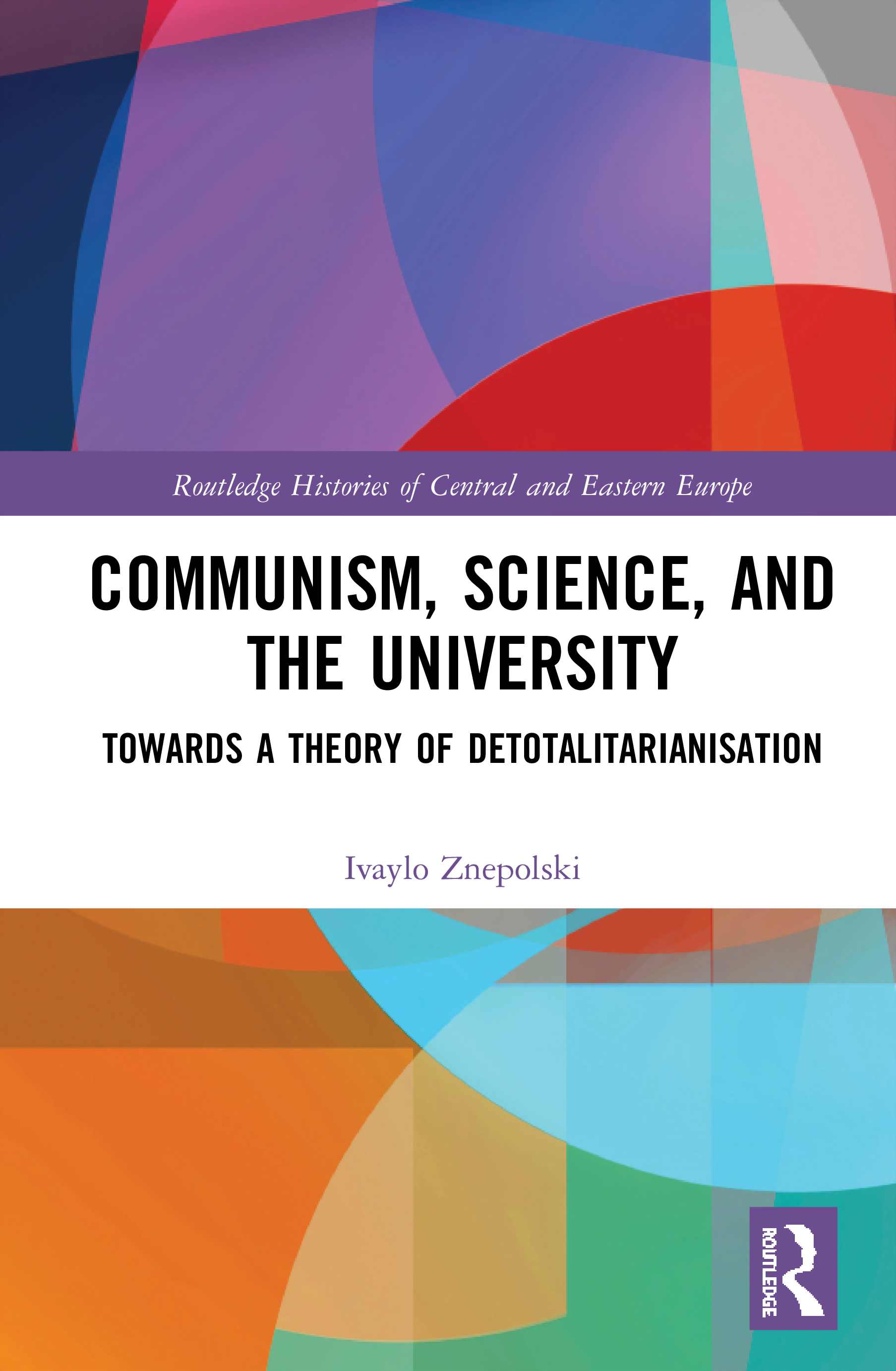 Communism, Science and the University: Towards a Theory of Detotalitarianisation, 1st Edition (Hardback) book cover
