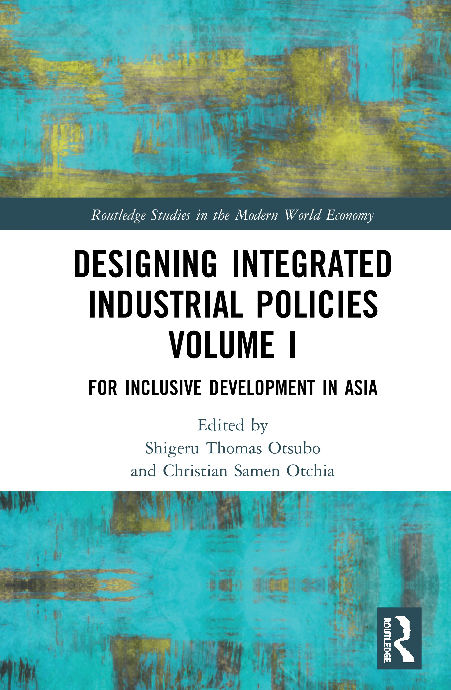 Designing Integrated Industrial Policies Volume I