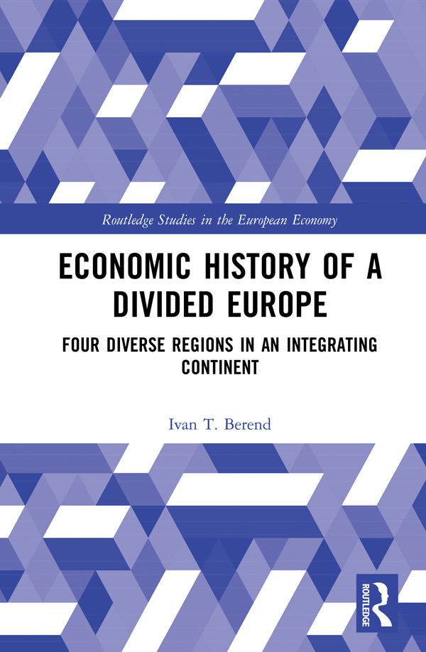 Economic History of a Divided Europe: Four Diverse Regions in an Integrating Continent book cover