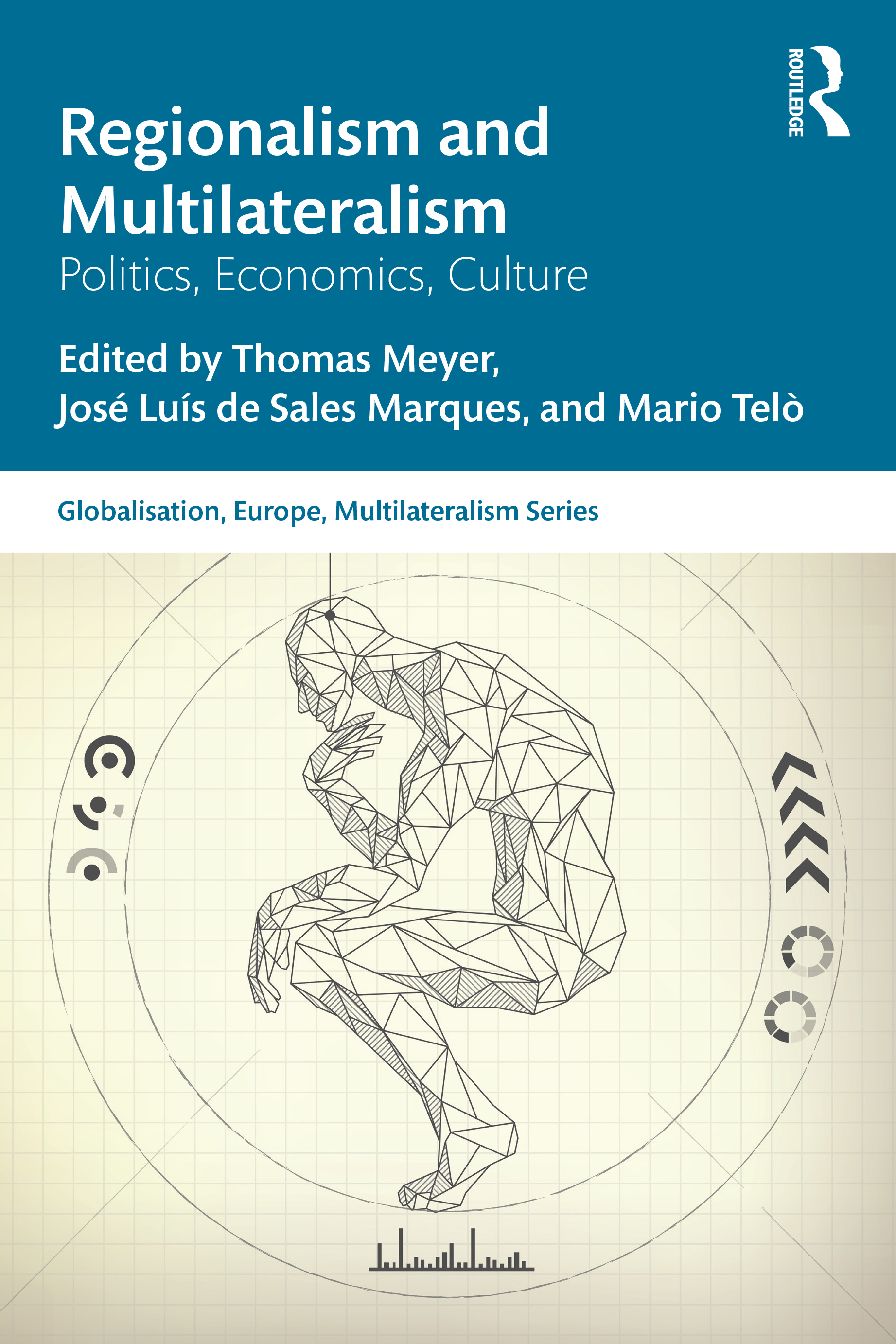Regionalism and Multilateralism: Politics, Economics, Culture book cover