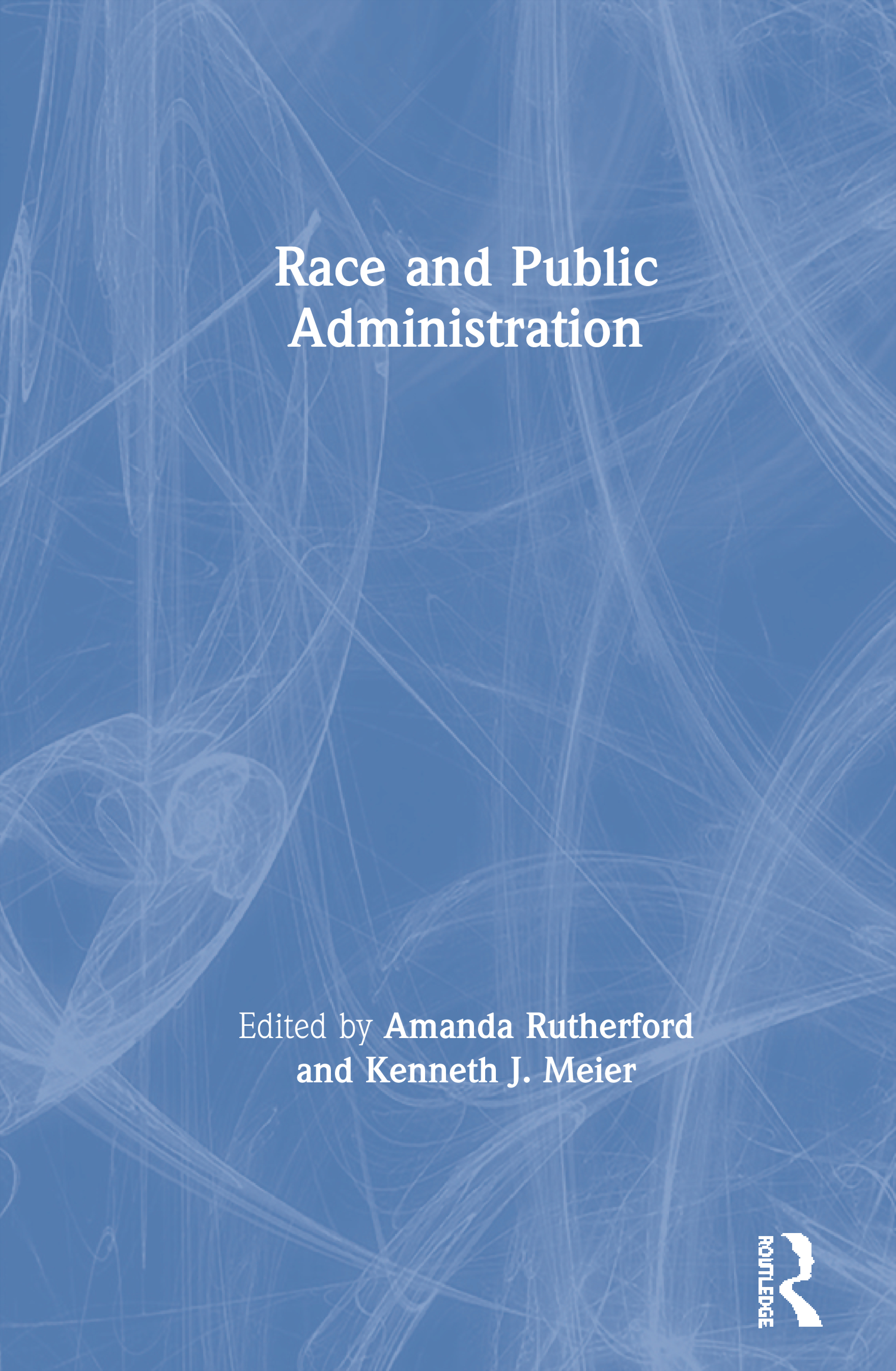 Race and Public Administration: 1st Edition (Paperback) book cover