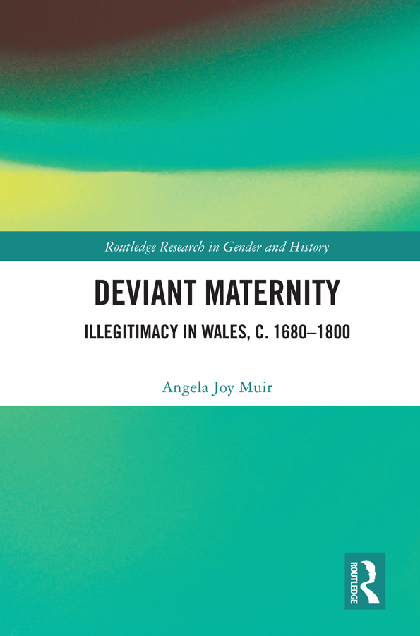 Deviant Maternity: Illegitimacy in Wales, c. 1680–1800 book cover