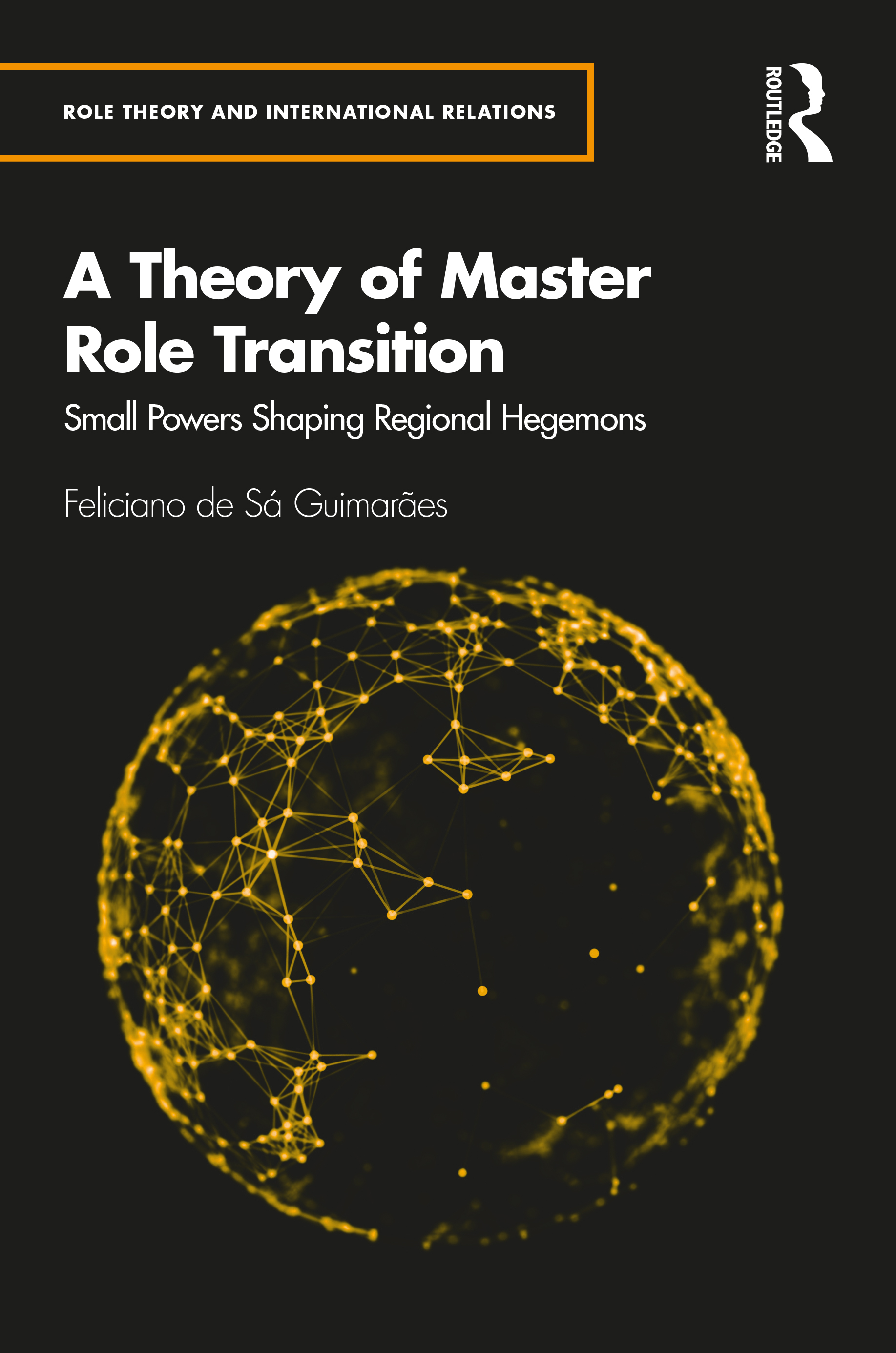 A Theory of Master Role Transition: Small Powers and Regional Dominant Roles book cover