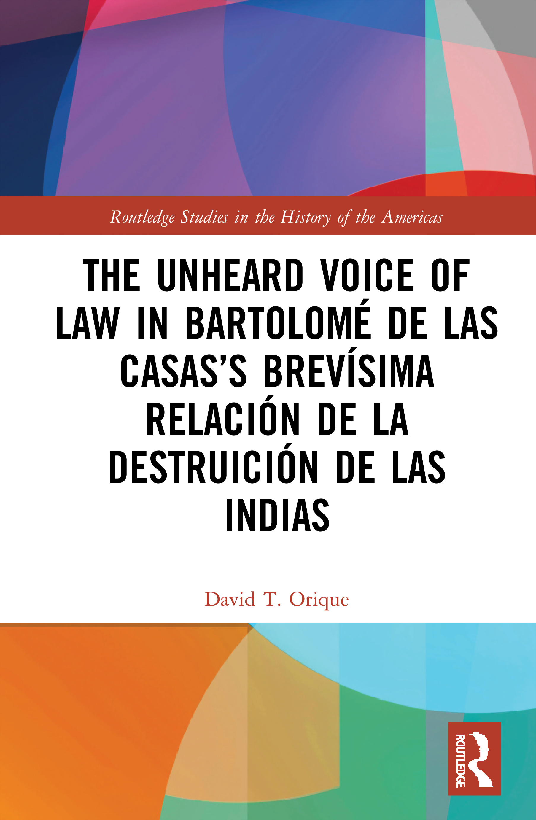 The Articulation of Las Casas's Juridical Voice