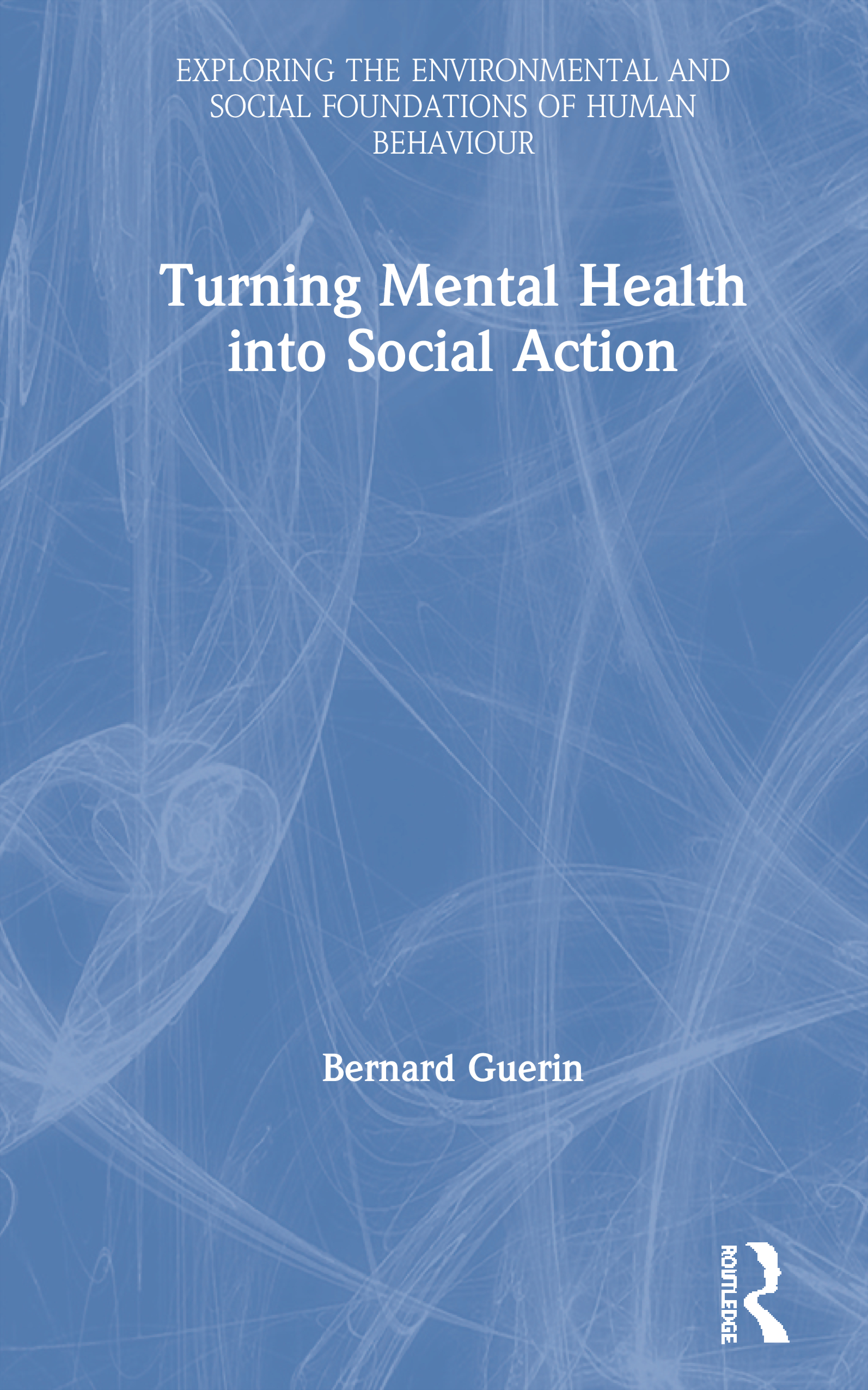 Turning Mental Health into Social Action: 1st Edition (Paperback) book cover