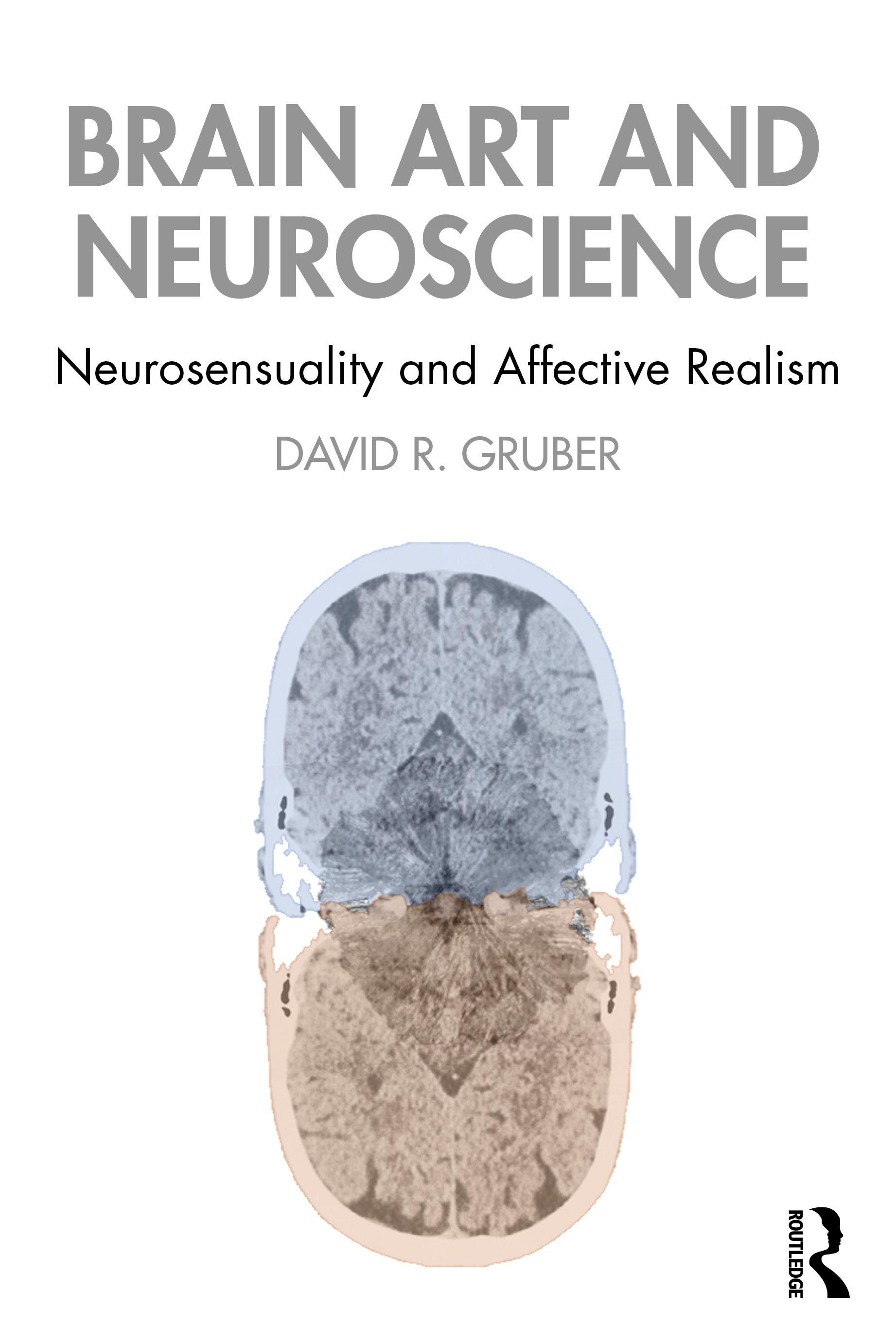 Brain Art and Neuroscience: Neurosensuality and Affective Realism, 1st Edition (Paperback) book cover