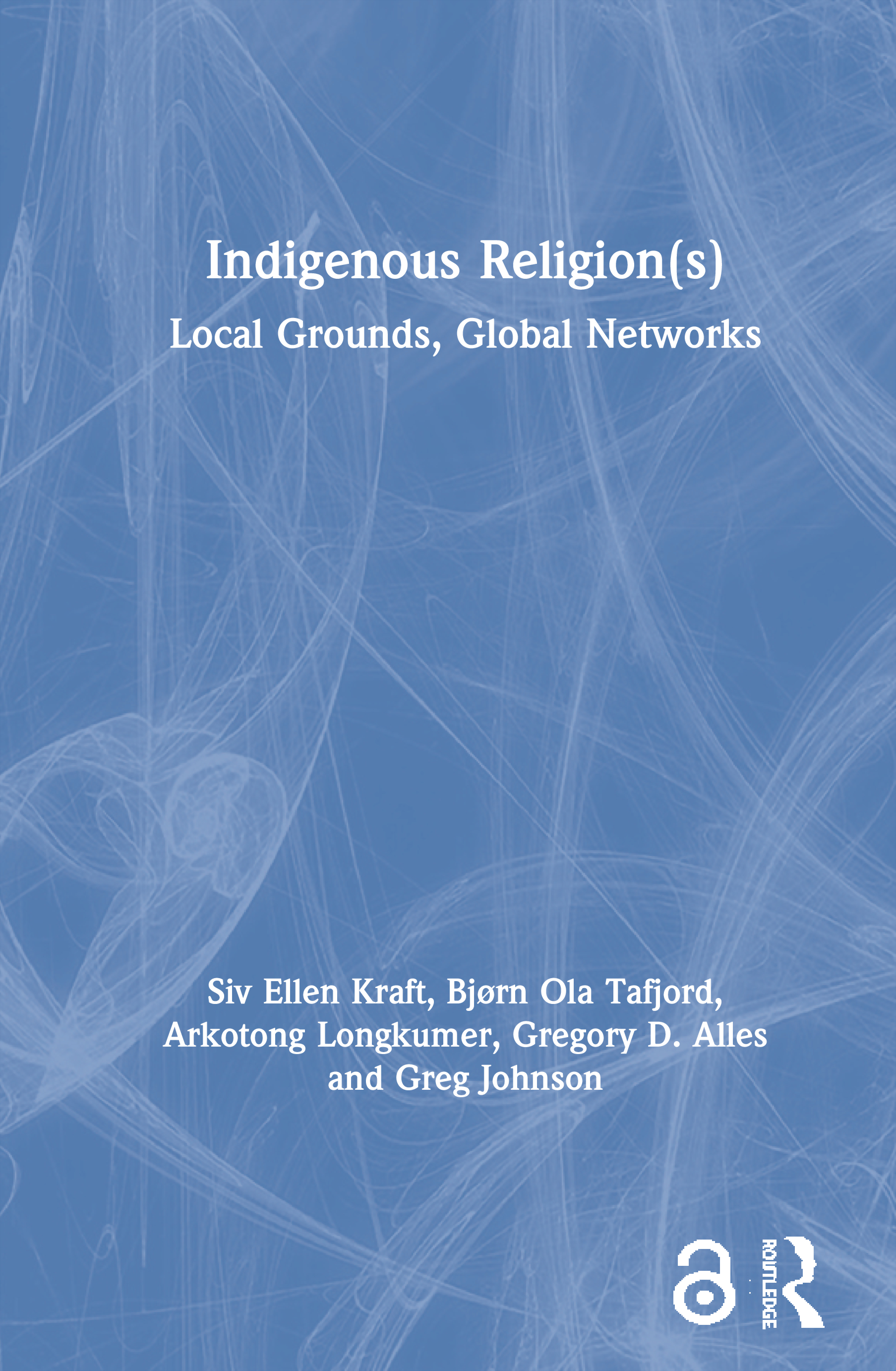 Indigenous Religion(s): Local Grounds, Global Networks, 1st Edition (Paperback) book cover