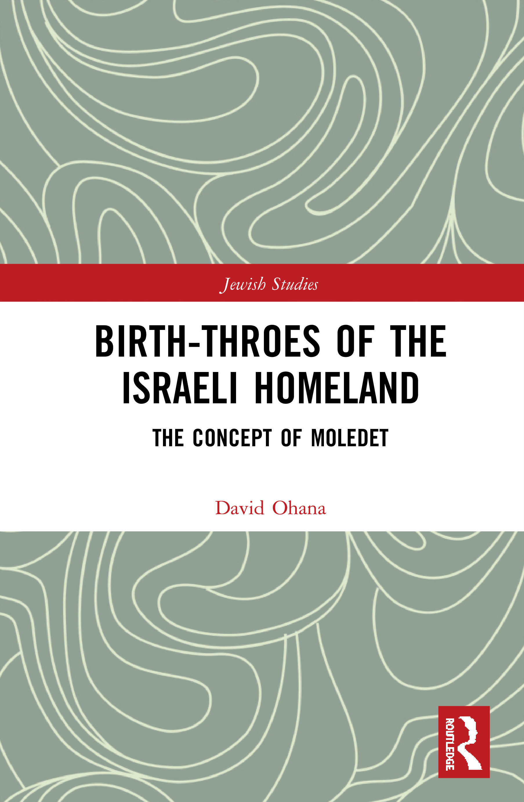 Birth-Throes of the Israeli Homeland: The Concept of Moledet book cover