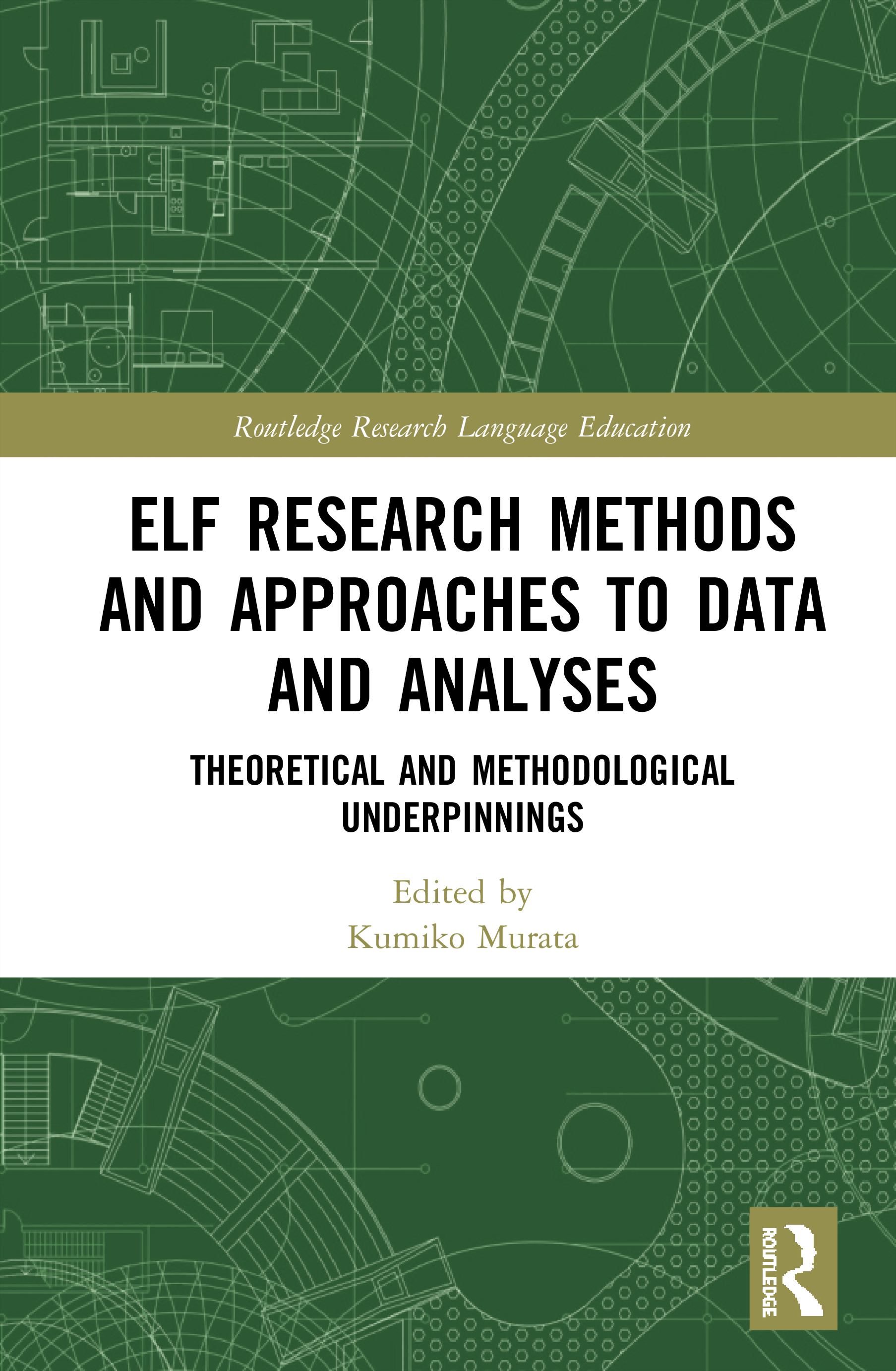 ELF Research Methods and Approaches to Data and Analyses: Theoretical and Methodological Underpinnings book cover