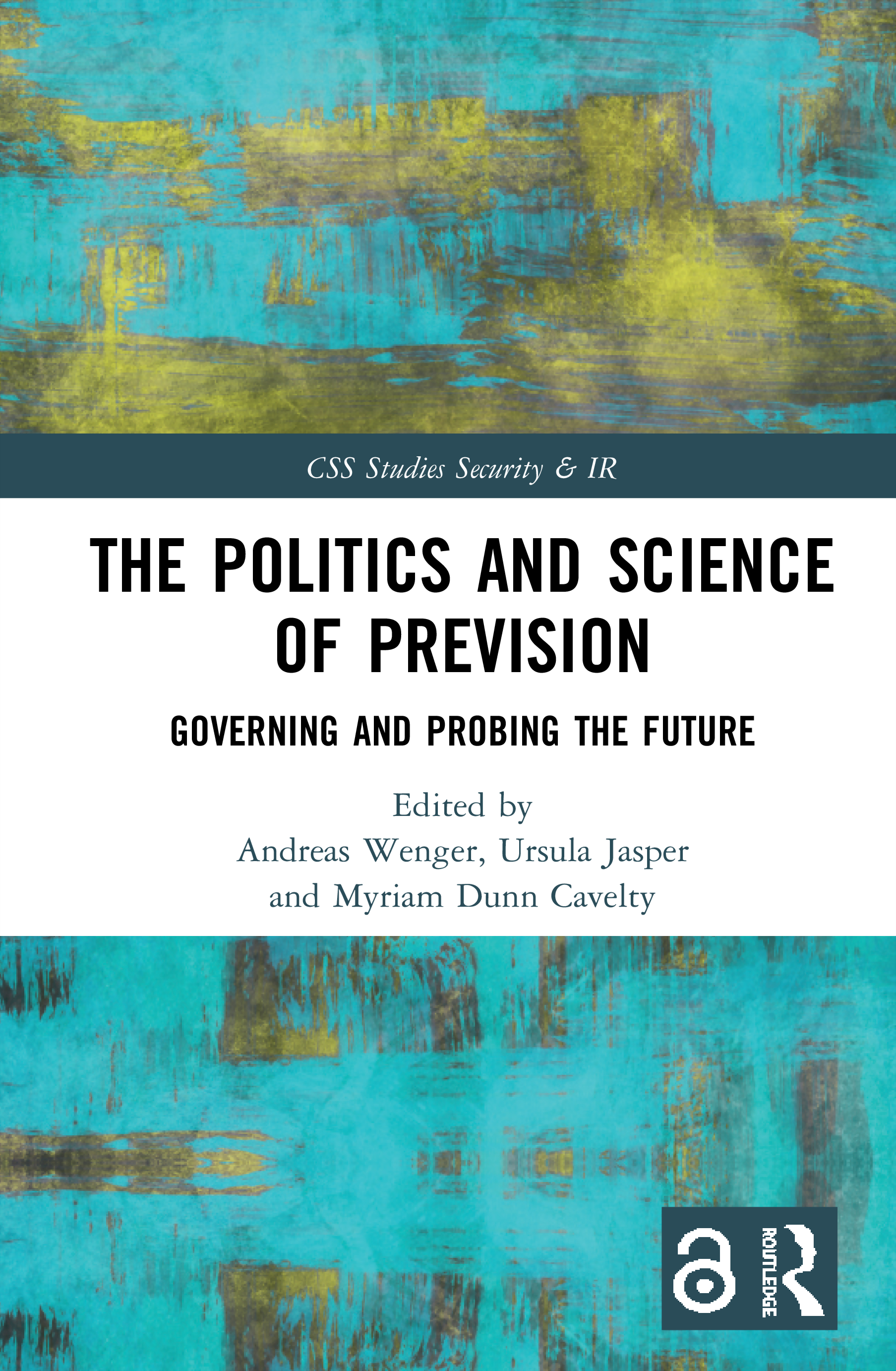The Politics and Science of Prevision (Open Access): Governing and Probing the Future book cover