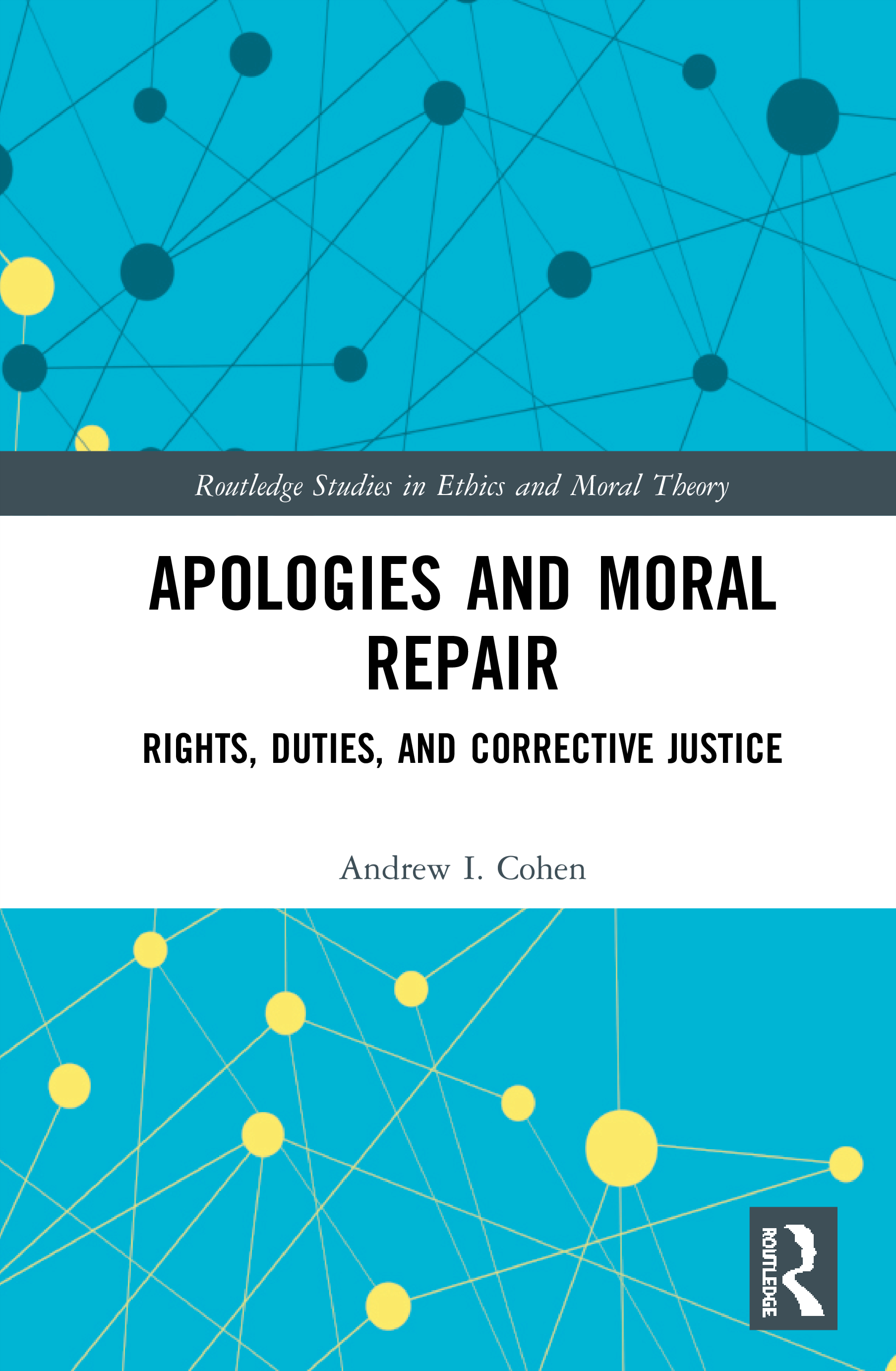 Apologies and Moral Repair: Rights, Duties, and Corrective Justice book cover