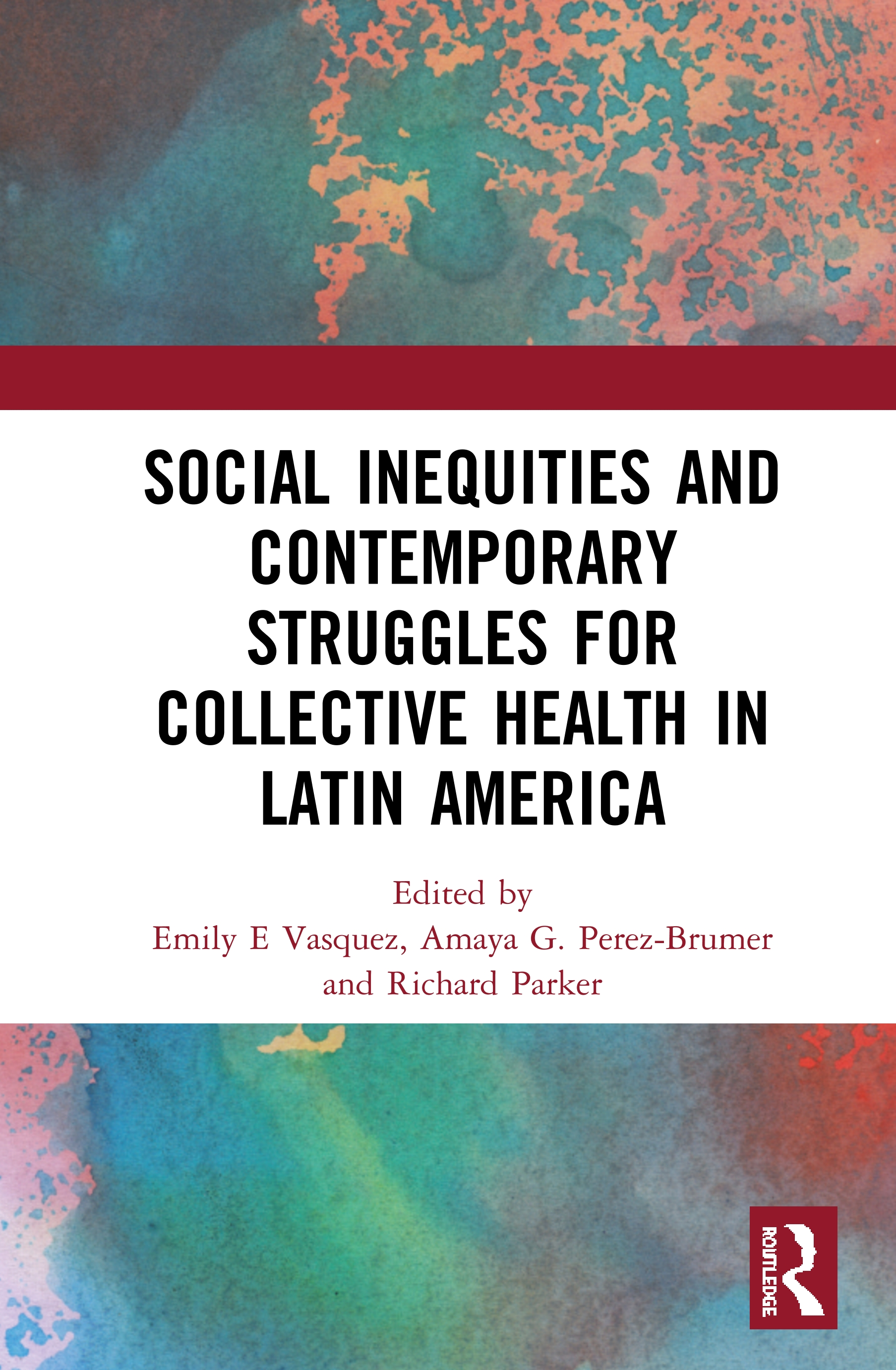 Social Inequities and Contemporary Struggles for Collective Health in Latin America: 1st Edition (Paperback) book cover