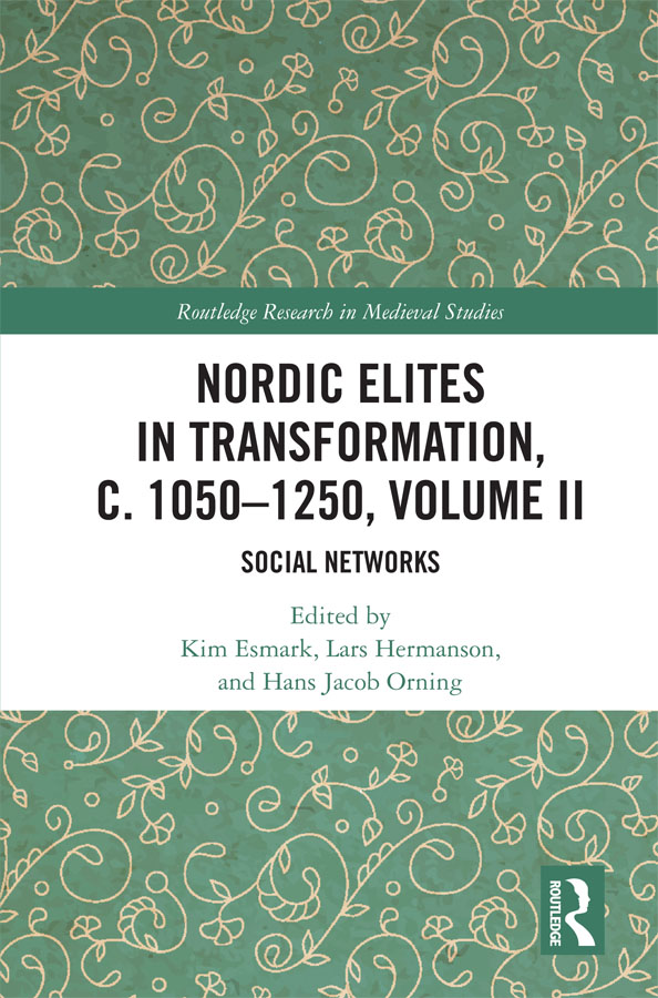 Nordic Elites in Transformation, c. 1050–1250, Volume II: Social Networks, 1st Edition (Hardback) book cover