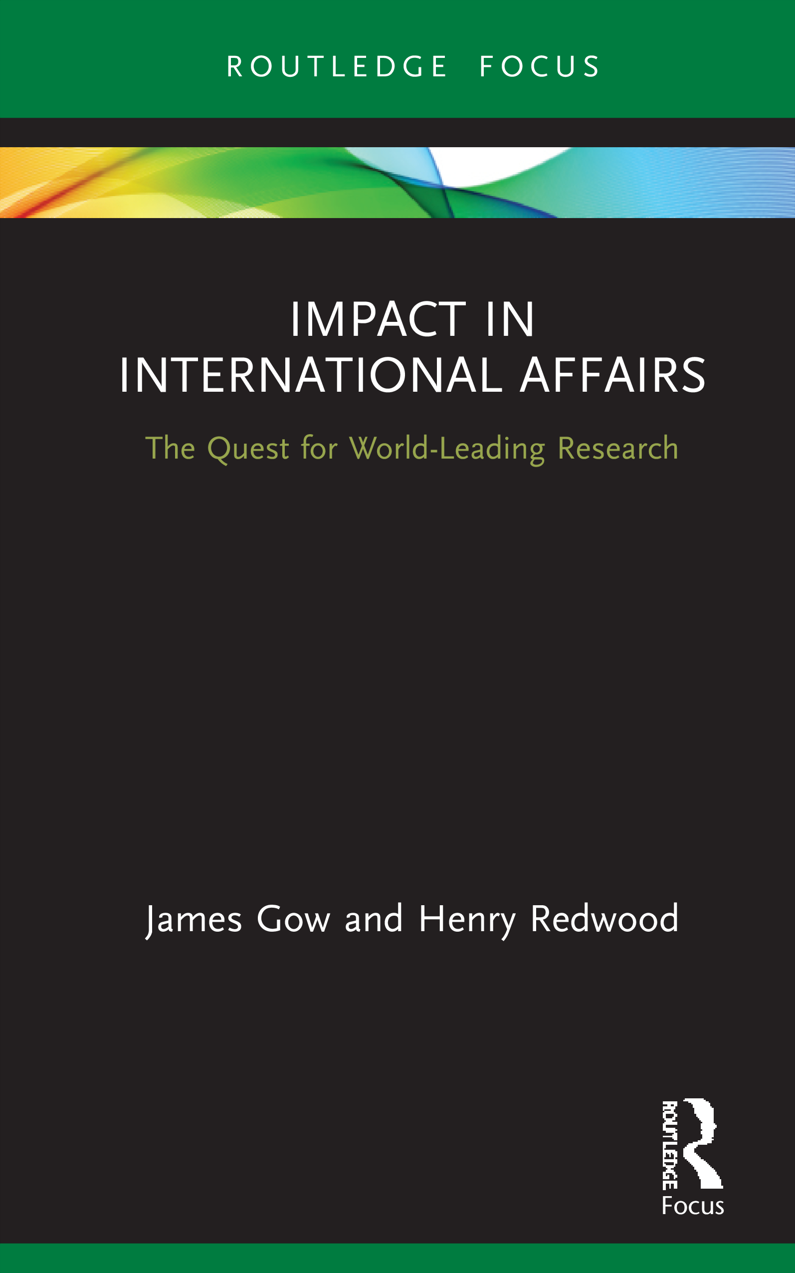 Impact in International Affairs: The Quest for World-Leading Research, 1st Edition (Hardback) book cover