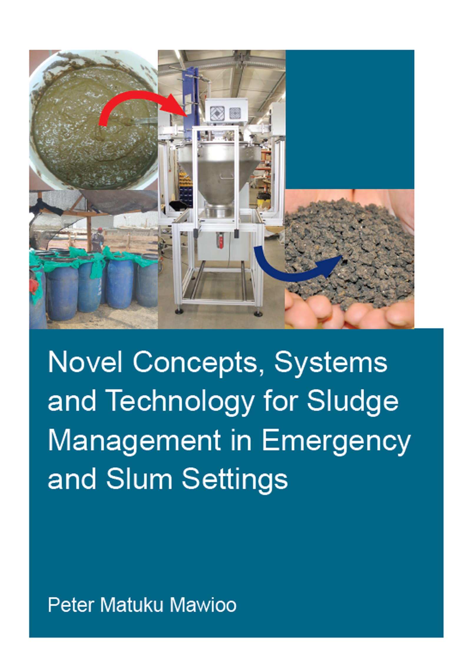 Novel Concepts, Systems and Technology for Sludge Management in Emergency and Slum Settings book cover