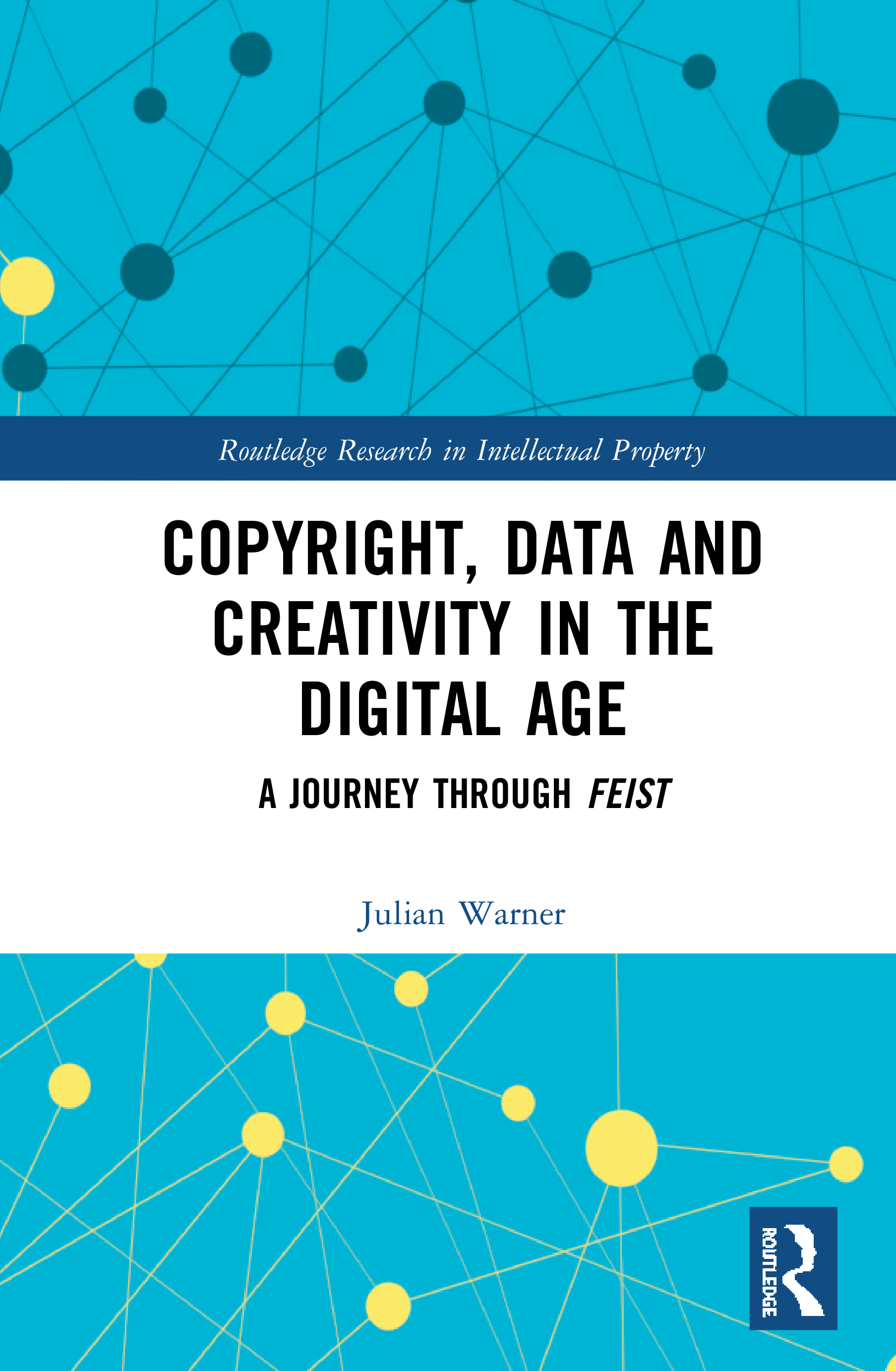 Copyright, Data and Creativity in the Digital Age: A Journey through Feist book cover