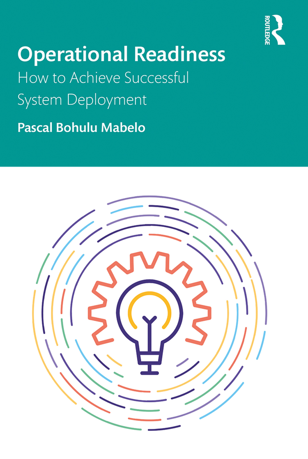 Operational Readiness: How to Achieve Successful System Deployment book cover