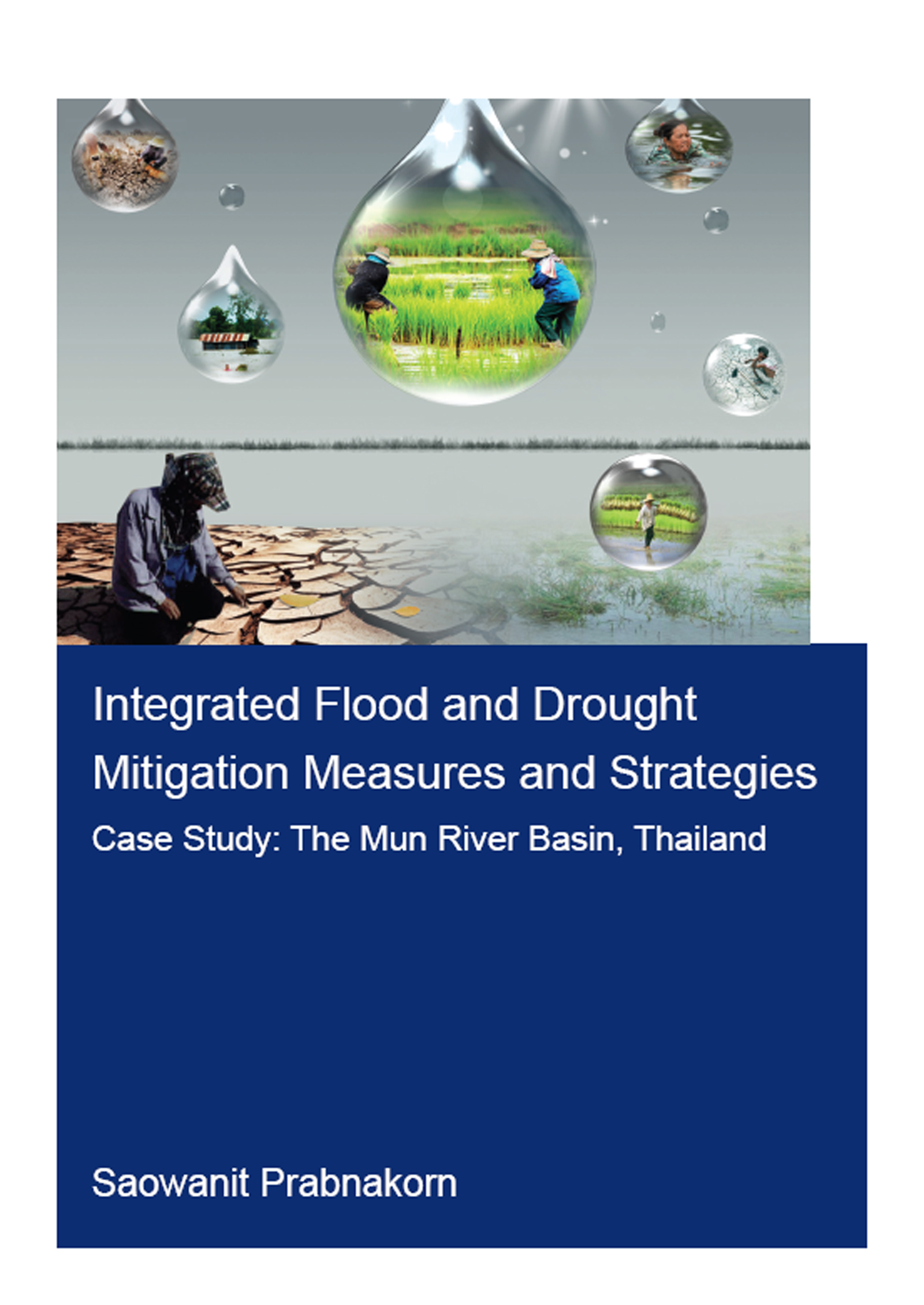 Integrated Flood and Drought Mitigation Mesures and Strategies. Case Study: The Mun River Basin, Thailand book cover