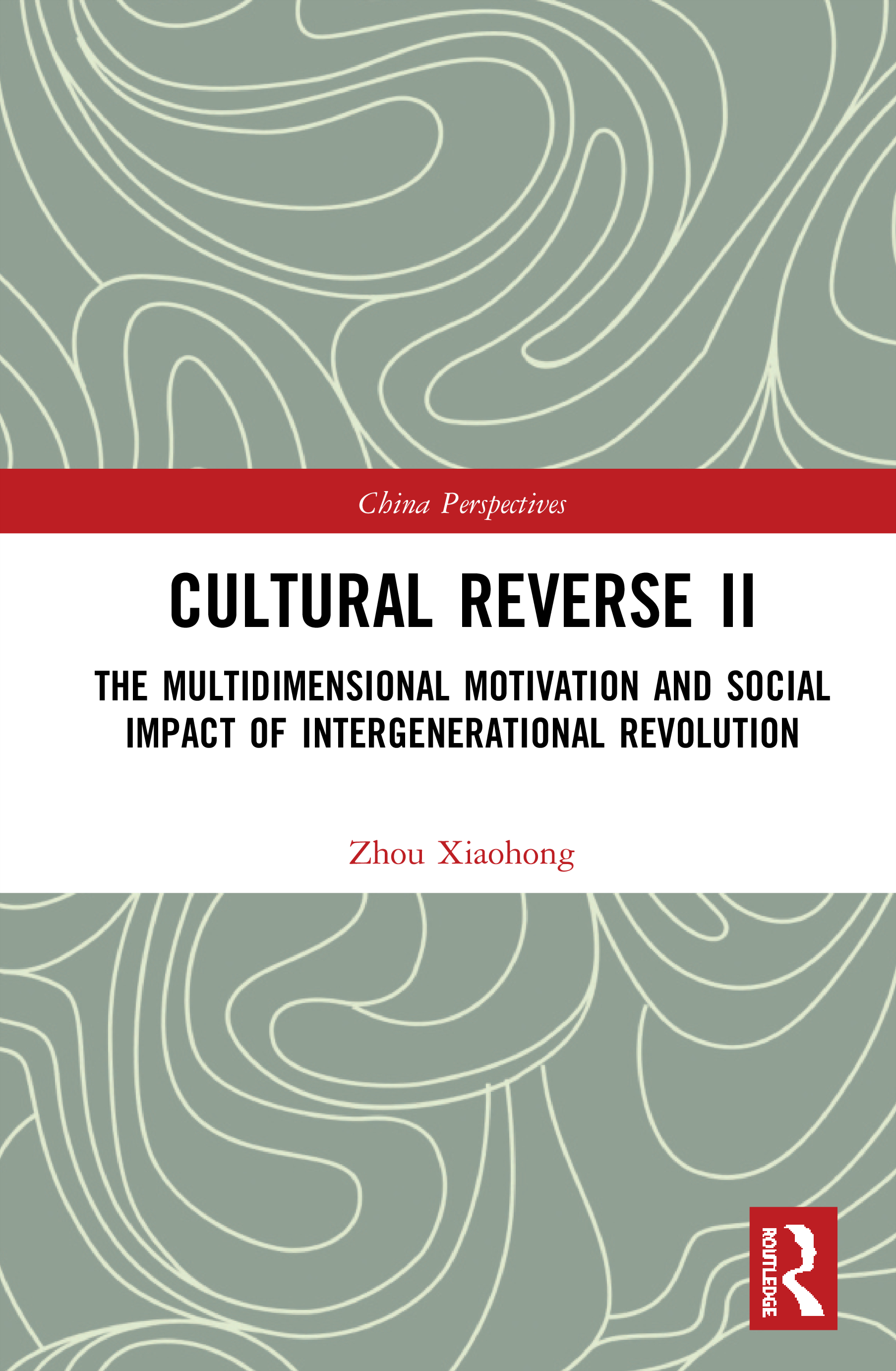 Cultural Reverse Ⅱ: The Multidimensional Motivation and Social Impact of Intergenerational Revolution book cover