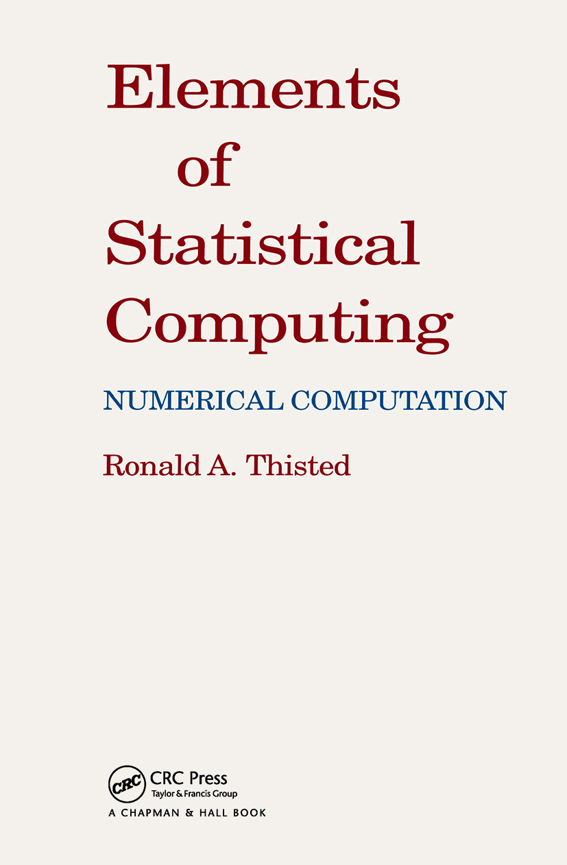 Elements of Statistical Computing: NUMERICAL COMPUTATION, 1st Edition (Hardback) book cover