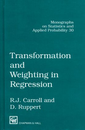 Transformation and Weighting in Regression: 1st Edition (Hardback) book cover