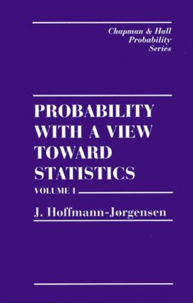 Probability With a View Towards Statistics, Volume I: 1st Edition (Hardback) book cover