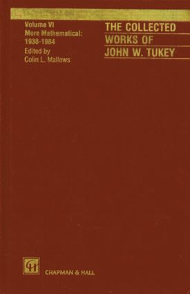 The Collected Works of John W. Tukey: More Mathematical 1938-1984, Volume VI, 1st Edition (Hardback) book cover