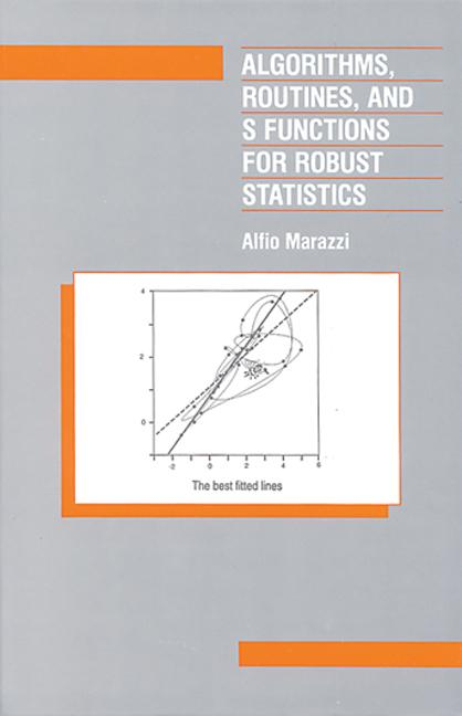 Algorithms, Routines, and S-Functions for Robust Statistics: 1st Edition (Hardback) book cover