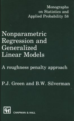 Nonparametric Regression and Generalized Linear Models: A roughness penalty approach, 1st Edition (Hardback) book cover