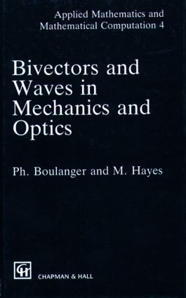 Bivectors and Waves in Mechanics and Optics: 1st Edition (Hardback) book cover