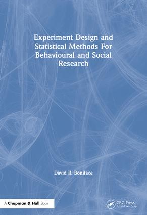 Experiment Design and Statistical Methods For Behavioural and Social Research: 1st Edition (Paperback) book cover