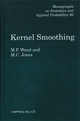 Kernel Smoothing: 1st Edition (Hardback) book cover