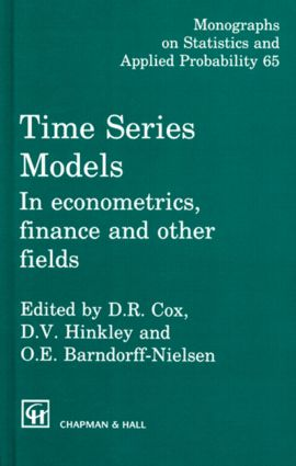 Time Series Models: In econometrics, finance and other fields, 1st Edition (Hardback) book cover