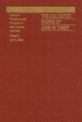 The Collected Works of John W. Tukey: Philosophy and Principles of Data Analysis 1949-1964, Volume III, 1st Edition (Hardback) book cover