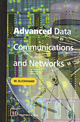 Advanced Data Communications and Networks: 1st Edition (Paperback) book cover