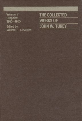 The Collected Works of John W. Tukey: Graphics 1965-1985, Volume V, 1st Edition (Hardback) book cover