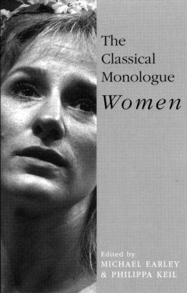 The Classical Monologue (W): Women, 1st Edition (Paperback) book cover