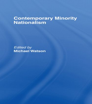 Contemporary Minority Nationalism: 1st Edition (Hardback) book cover