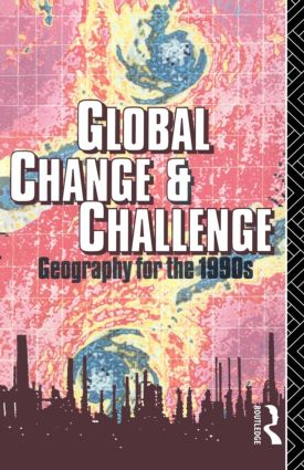 Global Change and Challenge: Geography for the 1990s (Paperback) book cover