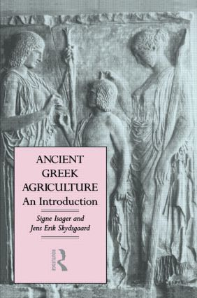 Ancient Greek Agriculture: An Introduction, 1st Edition (Hardback) book cover