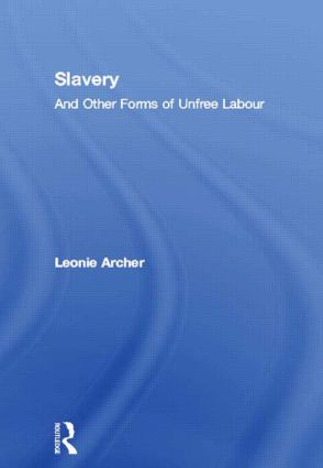 Slavery: And Other Forms of Unfree Labour, 1st Edition (Paperback) book cover