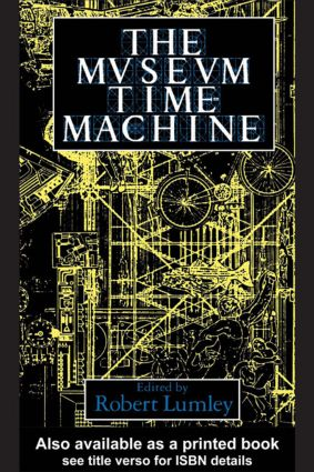 The Museum Time Machine: Putting Cultures on Display (Paperback) book cover