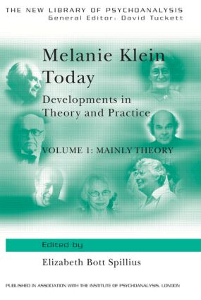 Melanie Klein Today, Volume 1: Mainly Theory: Developments in Theory and Practice (Paperback) book cover