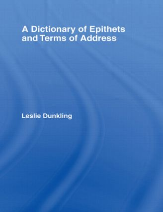 A Dictionary of Epithets and Terms of Address (Hardback) book cover