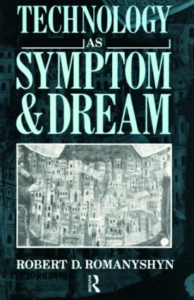 Technology as Symptom and Dream: 1st Edition (Paperback) book cover