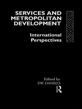 Services and Metropolitan Development: International Perspectives (Hardback) book cover