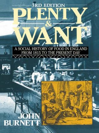 Plenty and Want: A Social History of Food in England from 1815 to the Present Day, 3rd Edition (Paperback) book cover