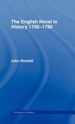 The English Novel in History 1700-1780: 1st Edition (Hardback) book cover
