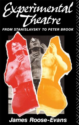 Experimental Theatre: From Stanislavsky to Peter Brook, 4th Edition (Paperback) book cover