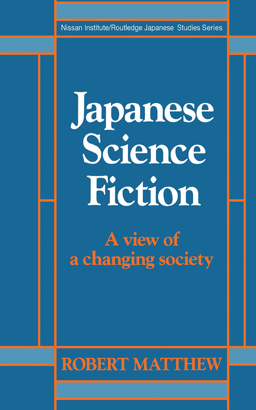Japanese Science Fiction: A View of a Changing Society (Hardback) book cover